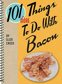 101 More Things To Do With Bacon | Bacon Cookbook
