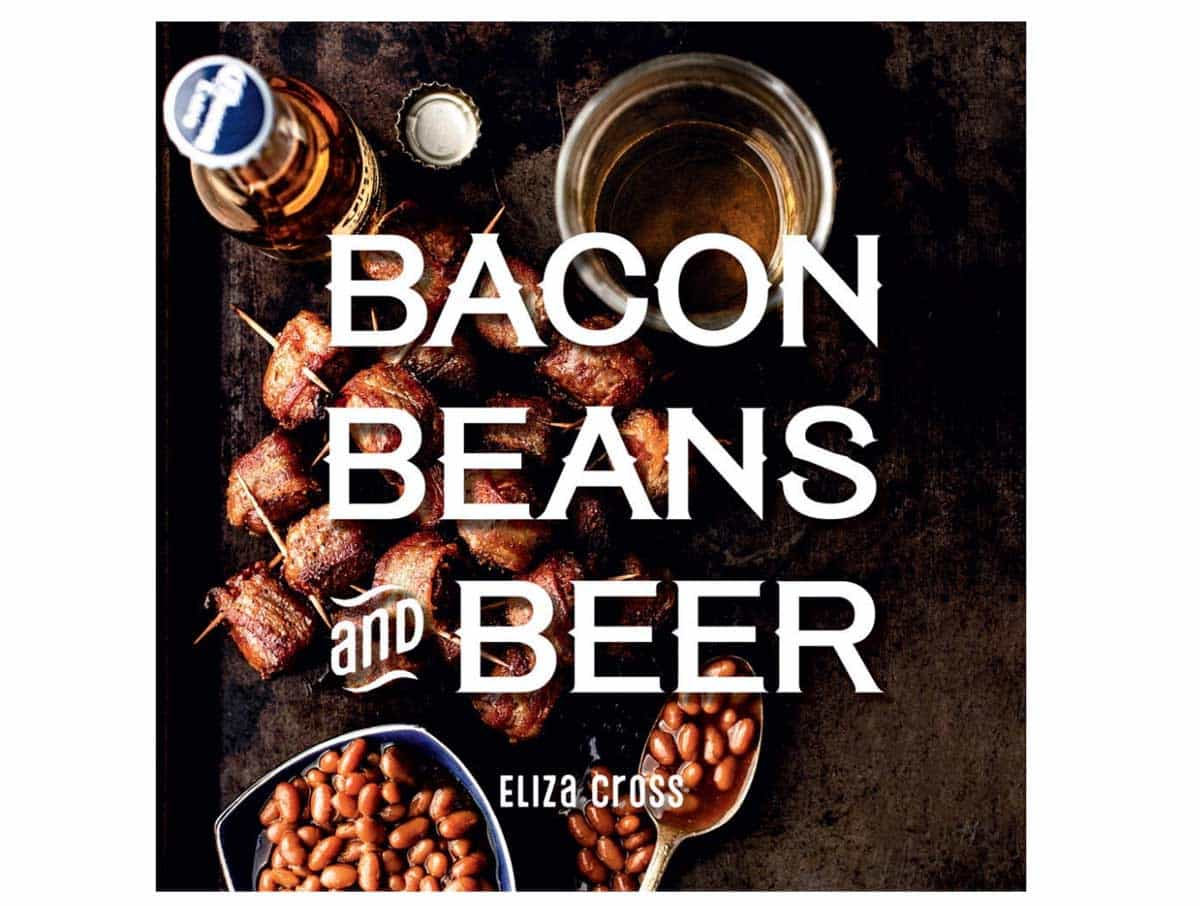 The cover of the cookbook Bacon Beans and Beer by Eliza Cross