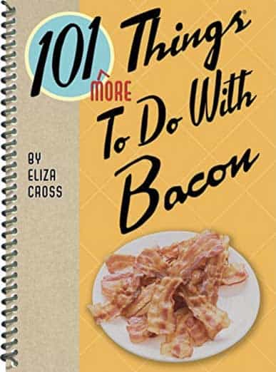 """Cover of the book """"101 More Things To Do With Bacon"""" by Eliza Cross"""