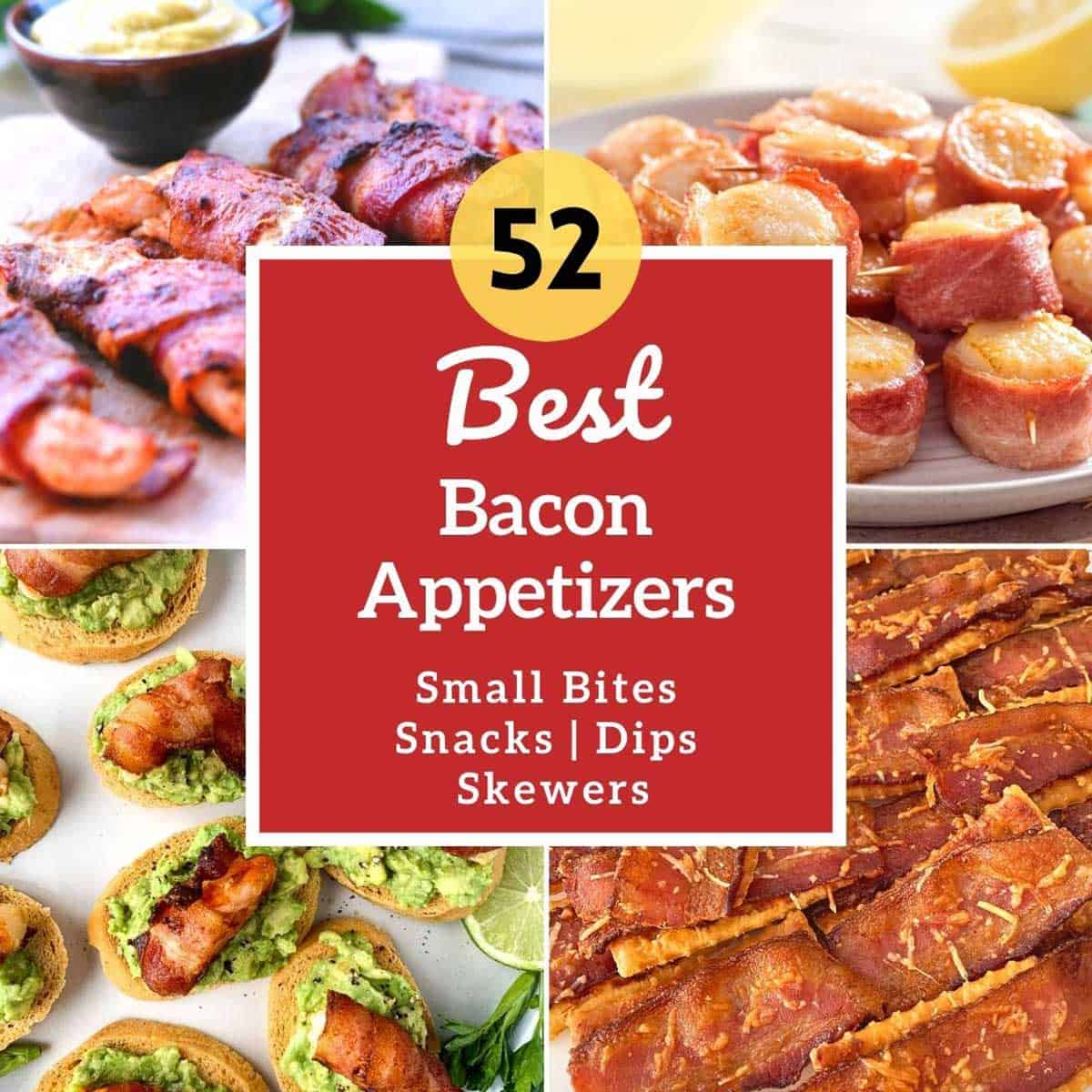 """Bacon wrapped sweet potatoes, scallops, bacon crackers and bacon crostini with the text """"52 Best Bacon Appetizers"""" in a red box."""