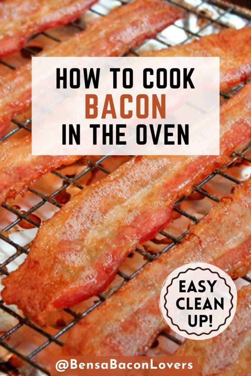 """A Pinterest pin with a close up of bacon on an oven rack and """"Easy Clean Up!"""" in a white circle."""