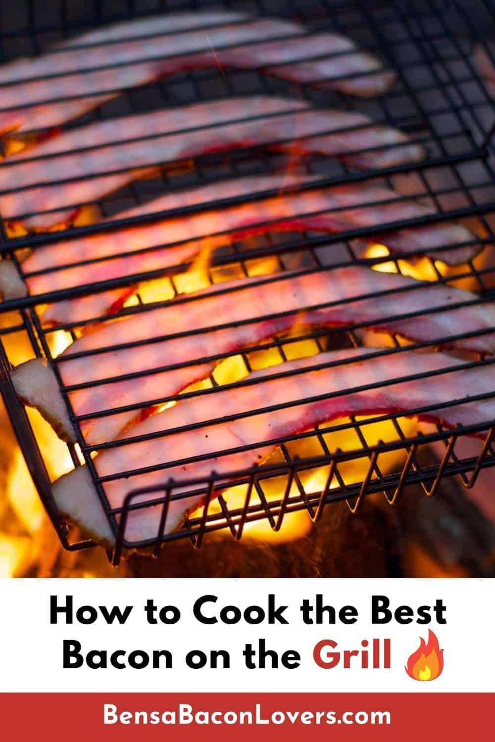 Pinterest pin with photo of thick bacon cooking in a grill basket over an open flame